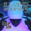 Ill Mind Of Hopsin 5 (Single) (Explicit) thumbnail