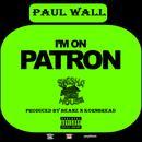 I'm On Patron (Radio Single) (Explicit) thumbnail
