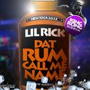 Dat Rum Call Me Name (Single) thumbnail