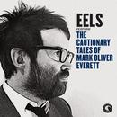The Cautionary Tales Of Mark Oliver Everett thumbnail
