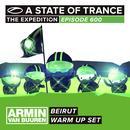 A State Of Trance 600 - Beirut (Armin Van Buuren - Warm Up Set) thumbnail