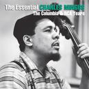 The Essential Charles Mingus: The Columbia Years thumbnail