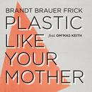 Plastic Like Your Mother thumbnail