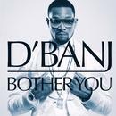 Bother You (Remixes) thumbnail