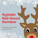 Rudolph The Red Nose Reindeer: 30 Popular Christmas Songs For Kids thumbnail