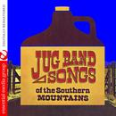 Jug Band Songs Of The Southern Mountains (Remastered) thumbnail