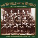 Wheels Of The World Volume 1: Early Irish-American Music thumbnail