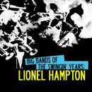 Big Bands Of The Swingin' Years: Lionel Hampton (Digitally Remastered) thumbnail