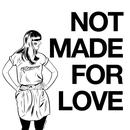 Not Made For Love thumbnail