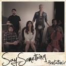 Say Something (Single) thumbnail