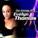 The Energy Of Evelyn Thomas thumbnail