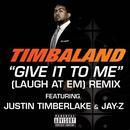 Give It To Me (Laugh At Em) Remix thumbnail