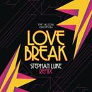 Love Break (Stephan Luke Remix) (Single) thumbnail