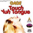 Touch Yuh Tongue (Single) thumbnail
