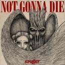 Not Gonna Die (Single) thumbnail