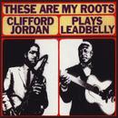 These Are My Roots: Clifford Jordan Plays Leadbelly thumbnail