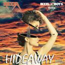 Hideaway (Bixel Boys Remix) (Single) thumbnail
