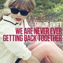 We Are Never Ever Getting Back Together (Single) thumbnail