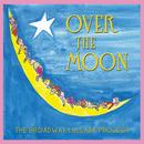 Over The Moon: The Broadway Lullaby Album thumbnail