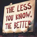 The Less You Know, The Better (Deluxe Edition) thumbnail
