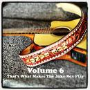 Volume 6 - That's What Makes The Juke Box Play thumbnail