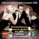 Vintage Hollywood Classics, Vol. 22: Pal Joey - Carousel - Richard Rodgers From Broadway To Hollywood (Remastered 2016) thumbnail