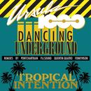 Dancing Underground / Tropical Intention EP thumbnail