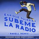 SUBEME LA RADIO (Ravell Remix) (Single) thumbnail
