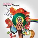 Juicy Fruit Remixed thumbnail