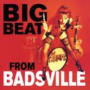 Big Beat From Badsville thumbnail
