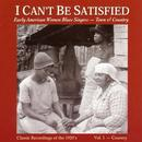 I Can't Be Satisfied: Early American Blues Singers Vol. 1 - Country thumbnail