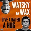 Give A Hater A Hug thumbnail