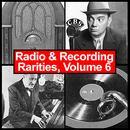 Radio & Recording Rarities, Volume 6 thumbnail
