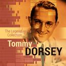 The Legend Collection: Tommy Dorsey thumbnail