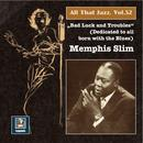 "All That Jazz, Vol. 52: Memphis Slim – ""Bad Luck & Troubles"" (An Album Dedicated To All Born With The Blues) thumbnail"