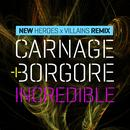 Incredible (New Heroes X Villains Remix) (Single) thumbnail