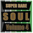 Super Rare Soul, Vol. 4 thumbnail