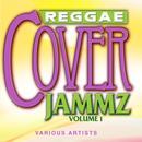 Reggae Cover Jammz Volume 1 thumbnail