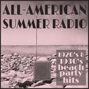 All-American Summer Radio: 1920's & 1930's Beach Party Hits Like Over The Rainbow, My Blue Heaven, Life Is Just A Bowl Of Cherries, Ramona, Night And Day, & More! thumbnail
