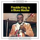 Freddie King Is A Blues Master (Mono) thumbnail