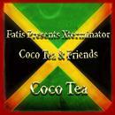 Fatis Presents Xterminator Cocoa Tea & Friends thumbnail