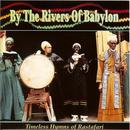 By The Rivers Of Babylon: Timeless Hymns Of Rastafari thumbnail