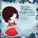 Throw A Penny In The Wishing Well thumbnail