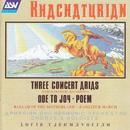 Aram Khachaturian: Ode To Joy; 3 Concert Arias; Ballad Of The Motherland; Poem thumbnail