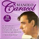 Manolo Caracol 20 Éxitos thumbnail