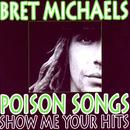 Bret Michaels Presents: Show Me Your Hits - A Salute To Poison thumbnail