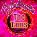 Celebrate: The Tams thumbnail