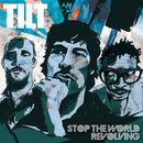 Stop The World Revolving - The Best Of Tilt thumbnail