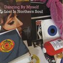 Dancing By Myself - Lost In Nothern Soul thumbnail