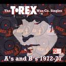 The T. Rex Wax Co Singles: A's And B's (1972-77) thumbnail